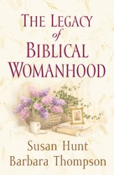 The Legacy of Biblical Womanhood - eBook