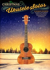 Christmas Ukulele Solos: 20 Holiday Favorites Arranged in Chord-Meloday Style for Tenor Ukulele