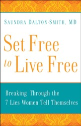Set Free to Live Free: Breaking through the 7 Lies Women Tell Themselves