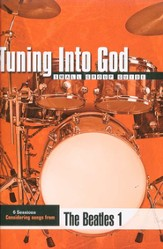 Tuning Into God: Based on Songs from The Beatles 1