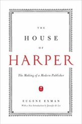 The House of Harper: The Making of a Modern Publisher - eBook