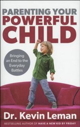 Parenting Your Powerful Child: Bringing an End to the Everyday Battles - Slightly Imperfect