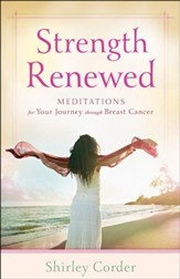 Strength Renewed: Meditations for Your Journey Through Breast Cancer