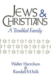 Jews & Christians: A Troubled Family