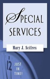 Special Services: Ready-to-use worship resources for holidays throughout the calendar year