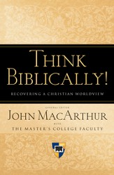 Think Biblically!: Recovering a Christian Worldview - eBook