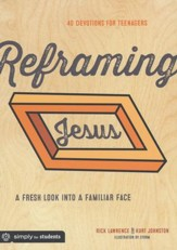 Reframing Jesus: A Fresh Look Into a Familiar Face Devotional