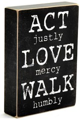 Act Justly, Love mercy, Walk Humbly Box Sign