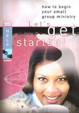 Let's Get Started: How to Begin Your Small Groups Ministry