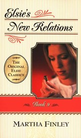 Elsie's New Relations #9,  The Original Elsie Classics Series (Softcover)