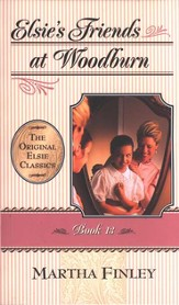 Elsie's Friends at Woodburn #13,  The Original Elsie Classics Series (Softcover)