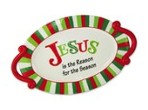 Jesus is the Reason, Oval Platter