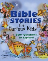 Bible Stories for Curious Kids: 800+ Questions to Explore