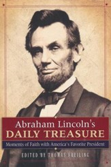 Abraham Lincoln's Daily Treasure: Moments of Faith with America's Favorite President