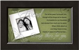 There For You, Friend Framed Print
