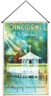 Coincidence is God's Way of Staying Anonymous Wallhanging
