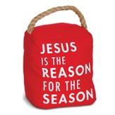 Jesus is the Reason Doorstop