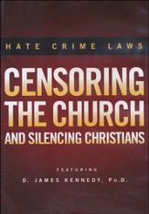 Hate Crime Laws: Censoring the Church and Silencing  Christians, DVD