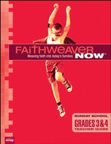FaithWeaver Now Grades 3&4 Teacher Guide, Fall 2015