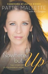 Nowhere but Up: The Story of Justin Bieber's Mom, repackaged edition
