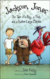 #2: Jackson Jones: The Tale of a Boy, a Troll, and a Rather Large Chicken