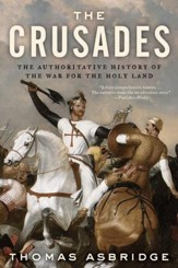 The Crusades: The Authoritative History of the War for the Holy Land - eBook