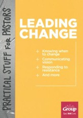 Practical Stuff for Pastors: Leading Change