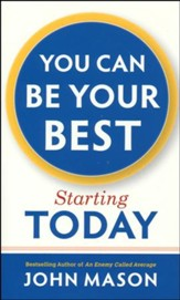 You Can Be Your Best—Starting Today
