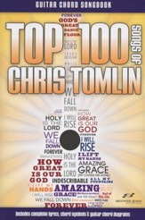 Top 100 Songs of Chris Tomlin Guitar Songbook