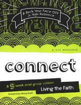 Connect: Living the Faith, A 9-Week Small-Group Collision