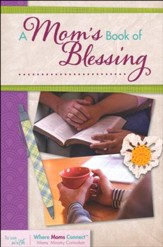 A Mom's Book of Blessing, A Year of Blessing Participant's Guide