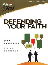 Defending Your Faith: Following God Series