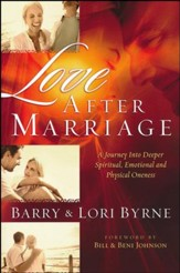 Love After Marriage: A Journey Into Deeper Spiritual, Emotional and Sexual Oneness