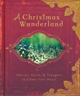 A Christmas Wonderland: Stories, Verse & Thoughts to Cheer Your Heart