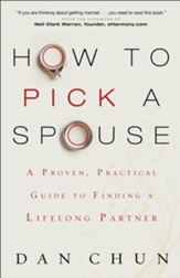 How to Pick a Spouse: A Proven, Practical Guide to Finding a Lifelong Partner