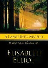 A Lamp Unto My Feet: The Bible's Light For Your Daily Walk