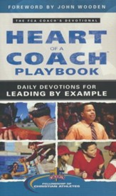 Heart of a Coach Playbook: Daily Devotions for Leading by Example