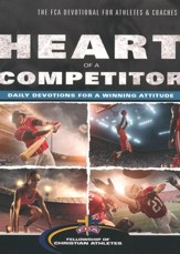 Heart of a Competitor: Daily Devotions for a Winning Attitude