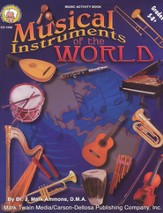 Musical Instruments of the World Gr 5-8+