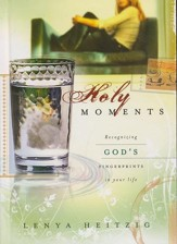 Holy Moments: Recognizing God's Fingerprints in Your Life
