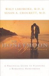 The Honeymoon of Your Dreams: A Practical Guide to Planning a Romantic Honeymoon