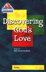 Discovering God's Love, Kids Bible Award Handbook, Grades 3-6