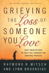 Grieving the Loss of Someone You Love, repackaged ed.: Daily Meditations to Help You Through the Grieving Process