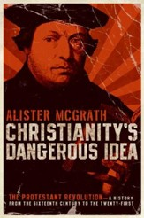 Christianity's Dangerous Idea - eBook
