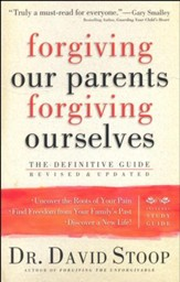 Forgiving Our Parents, Forgiving Ourselves, rev. & updated ed.
