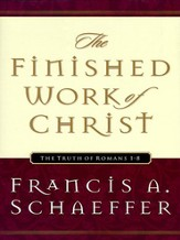 The Finished Work of Christ: The Truth of Romans 1-8 - eBook