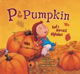 P Is for Pumpkin: God's Harvest Alphabet