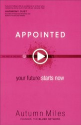Appointed: Your Future Starts Now