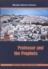 Moody Science Classics: Professor and the Prophets, DVD