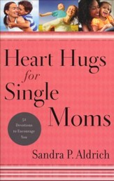 Heart Hugs for Single Moms: 52 Devotions to Encourage You